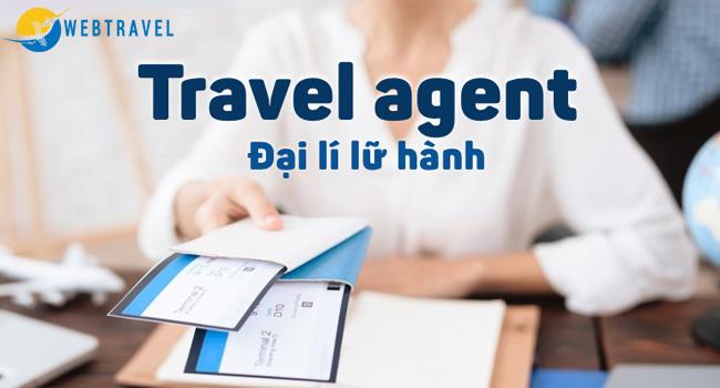 Đại lý du lịch (Travel Agency) là gì