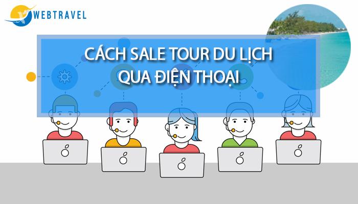Cách sale tour du lịch qua điện thoại