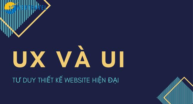 UX/UI Tư duy thiết kế web du lịch hiện đại